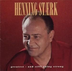 Henning Stærk - Greatest - And Still Going Strong